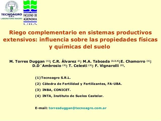 Riego complementario en sistemas productivosextensivos: influencia sobre las propiedades físicas                y químicas...