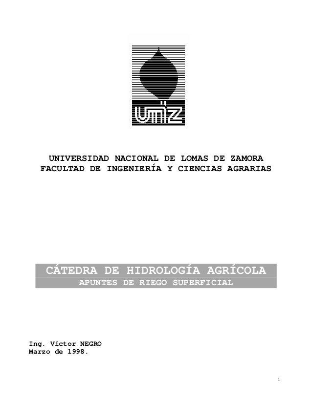 1 UNIVERSIDAD NACIONAL DE LOMAS DE ZAMORA FACULTAD DE INGENIERÍA Y CIENCIAS AGRARIAS CÁTEDRA DE HIDROLOGÍA AGRÍCOLA APUNTE...