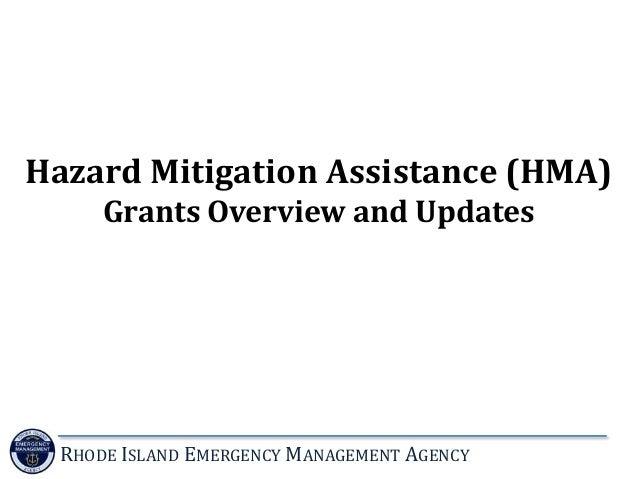 Hazard Mitigation Assistance (HMA) Grants Overview and Updates  RHODE ISLAND EMERGENCY MANAGEMENT AGENCY