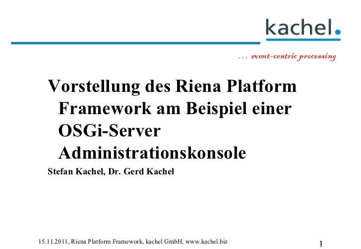 <ul><ul><li>Vorstellung des Riena Platform Framework am Beispiel einer OSGi-Server Administrationskonsole