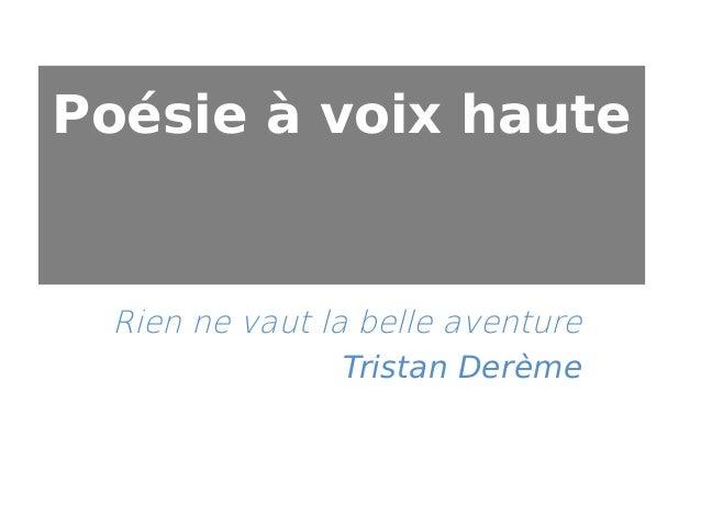 Poésie à voix haute  Rien ne vaut la belle aventure Tristan Derème