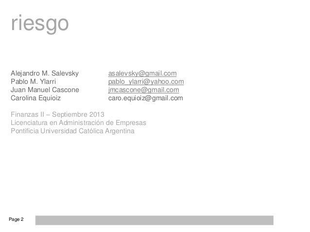 Page 2 riesgo Alejandro M. Salevsky asalevsky@gmail.com Pablo M. Ylarri pablo_ylarri@yahoo.com Juan Manuel Cascone jmcasco...