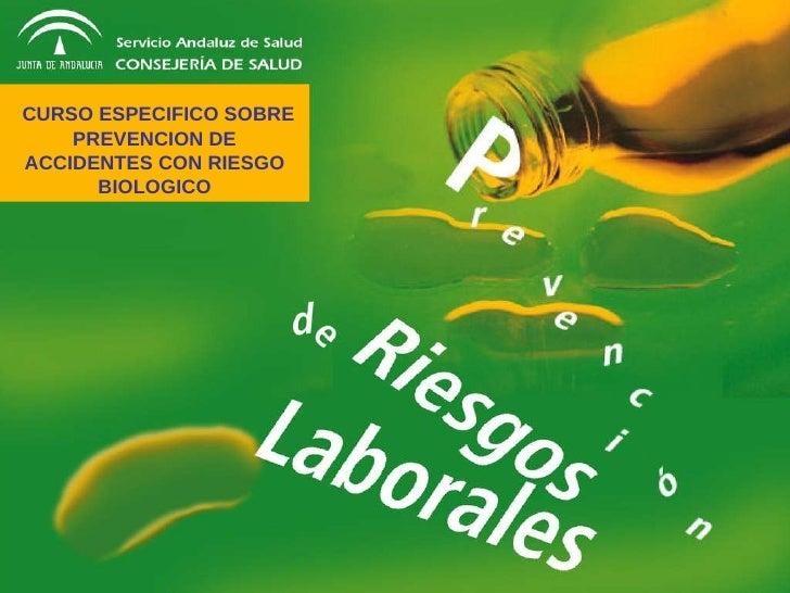 CURSO ESPECIFICO SOBRE PREVENCION DE ACCIDENTES CON RIESGO BIOLOGICO