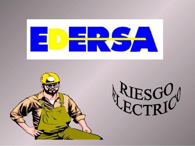 RIESGO ELECTRICO INSTALACIONES ELECTRICAS Seguridad e higiene laboral a partir de la ley 19587 y su correspondiente decret...