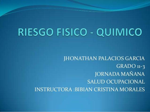 JHONATHAN PALACIOS GARCIA GRADO 11-3 JORNADA MAÑANA SALUD OCUPACIONAL INSTRUCTORA :BIBIAN CRISTINA MORALES