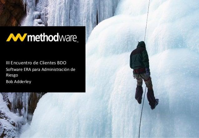 III Encuentro de Clientes BDOSoftware ERA para Administración deRiesgoBob Adderley