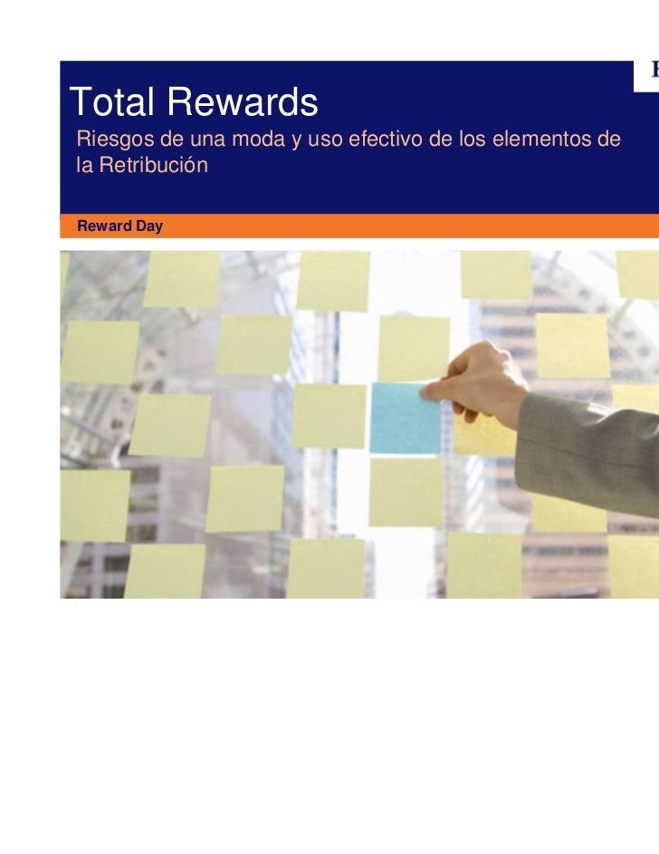 Total RewardsRiesgos de una moda y uso efectivo de los elementos dela RetribuciónReward Day