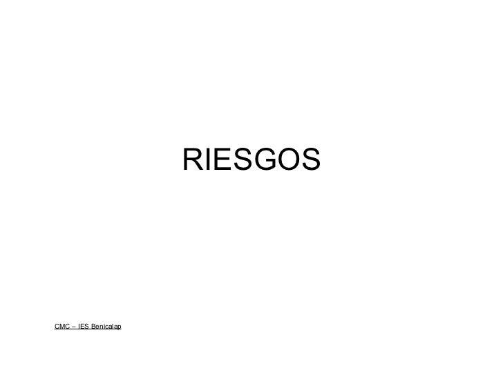 RIESGOSCMC – IES Benicalap