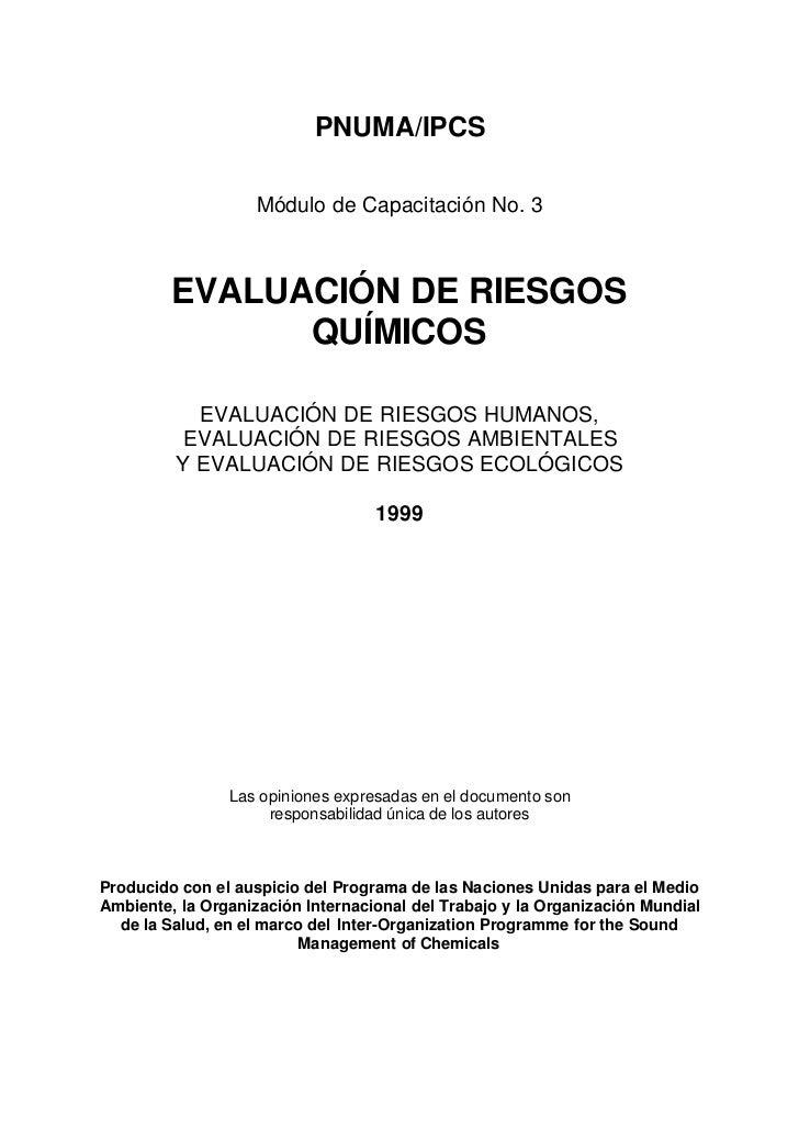 PNUMA/IPCS                    Módulo de Capacitación No. 3         EVALUACIÓN DE RIESGOS               QUÍMICOS           ...