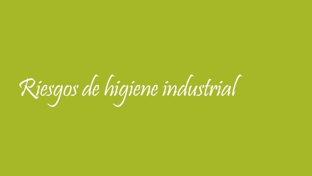 Riesgos de higiene industrial