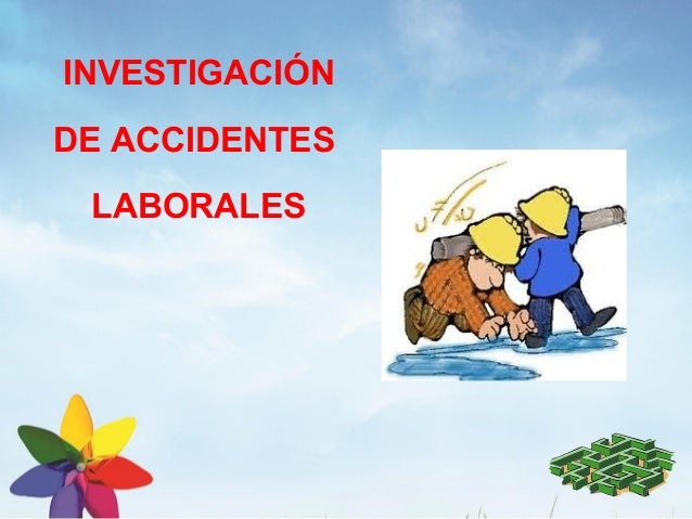 INVESTIGACIÓNDE ACCIDENTES LABORALES
