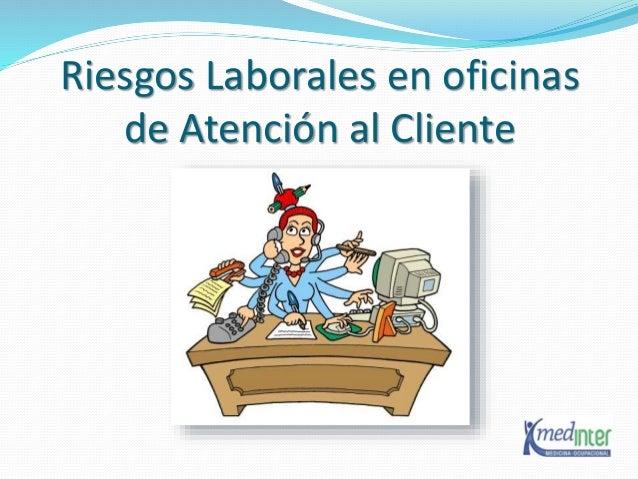 Riesgos laborales en oficinas de atenci n al cliente - Caja laboral oficinas ...