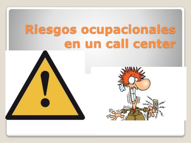 Riesgos ocupacionales en un call center