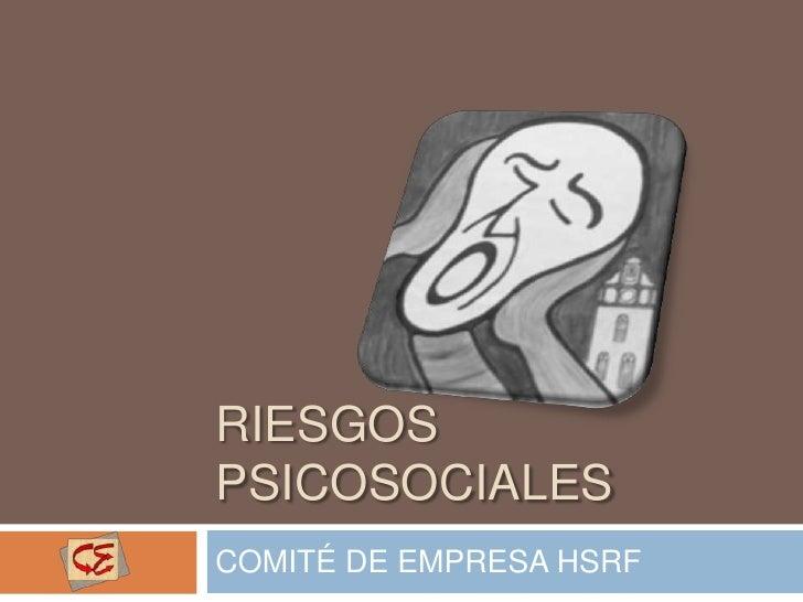 RIESGOSPSICOSOCIALESCOMITÉ DE EMPRESA HSRF