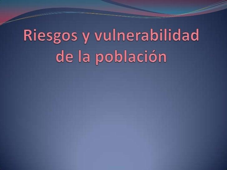 zonas de vulnerabilidad para la poblacion: