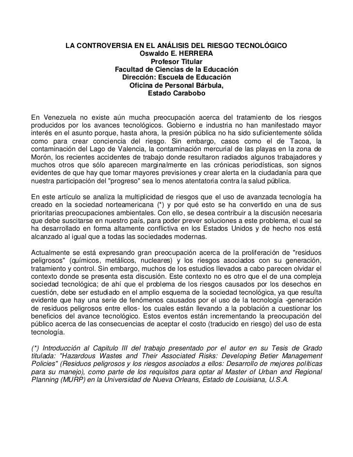 LA CONTROVERSIA EN EL ANÁLISIS DEL RIESGO TECNOLÓGICO<br />Oswaldo E. HERRERA<br />Profesor Titular<br />Facultad de Cienc...