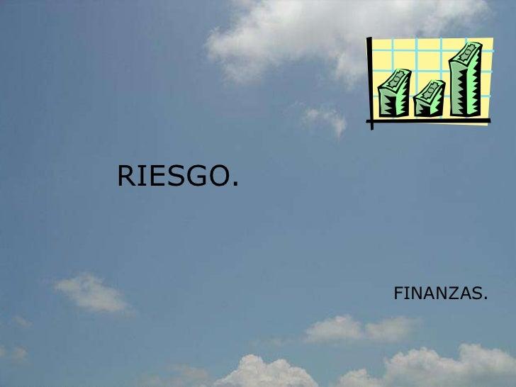 RIESGO.          FINANZAS.