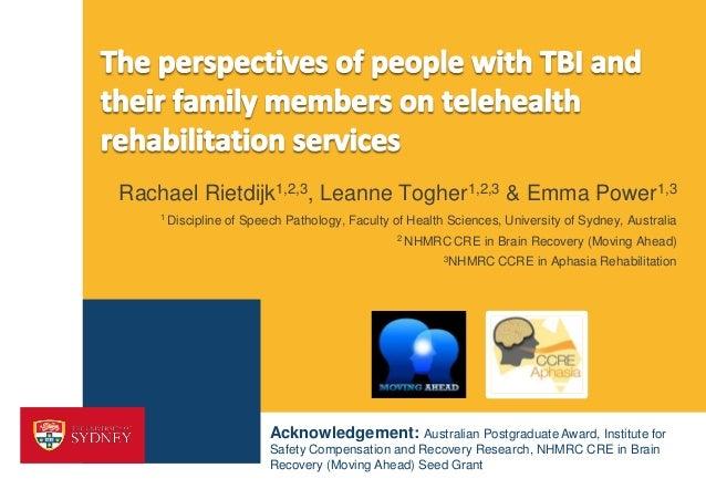 Rachael Rietdijk1,2,3, Leanne Togher1,2,3 & Emma Power1,3 1 Discipline  of Speech Pathology, Faculty of Health Sciences, U...
