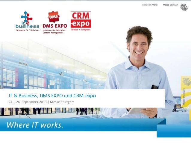 IT & Business, DMS EXPO und CRM-expo24. - 26. September 2013 | Messe Stuttgart