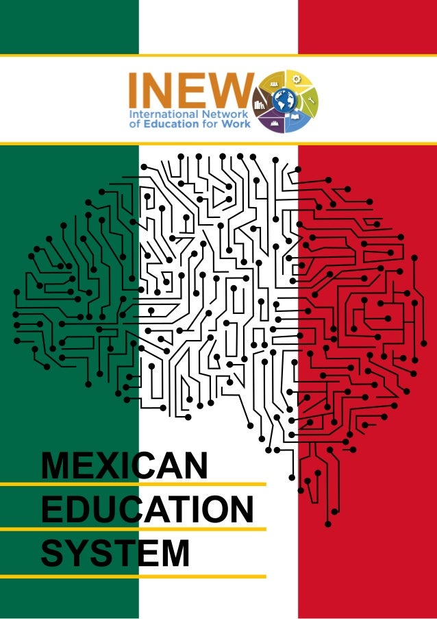 an examination of the mexican educational system Education system in mexico  art, and physical education the national institute  for assessment of education monitors standards and provides quality control.