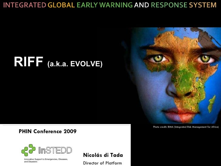 InSTEDD Riff at PHIN 09: An Integrated Global Early Warning and Response System