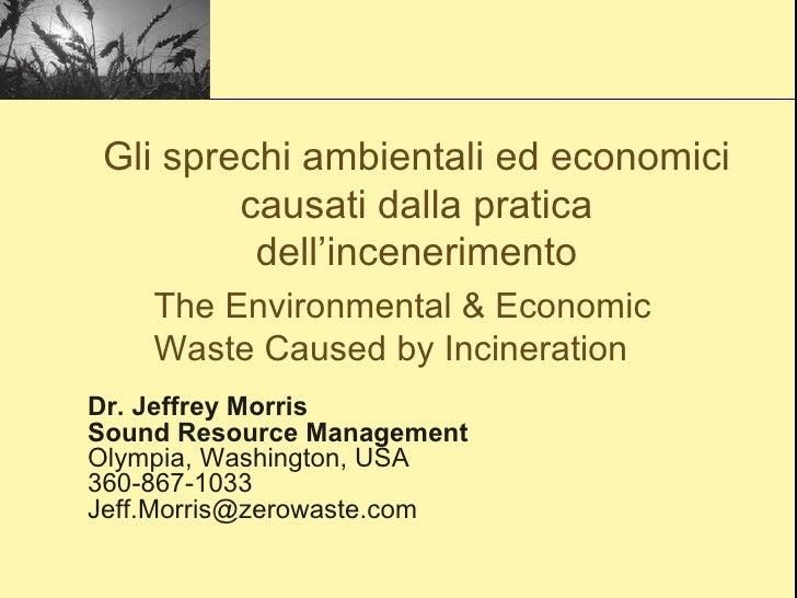 Dr. Jeffrey Morris Sound Resource Management Olympia, Washington, USA 360-867-1033 [email_address] The Environmental & Eco...