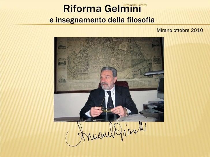 Riforma Gelmini e insegnamento della filosofia Armando Girotti Mirano ottobre 2010