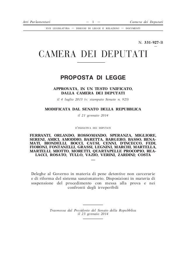 CAMERA DEI DEPUTATI N. 331-927-B — PROPOSTA DI LEGGE APPROVATA, IN UN TESTO UNIFICATO, DALLA CAMERA DEI DEPUTATI il 4 lugl...