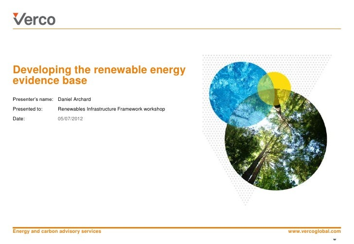Developing the renewable energy       evidence base       Presenter's name: Daniel Archard       Presented to:     Renewab...