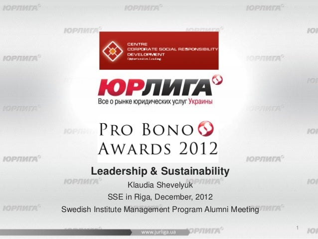 Leadership & Sustainability                 Klaudia Shevelyuk           SSE in Riga, December, 2012Swedish Institute Manag...