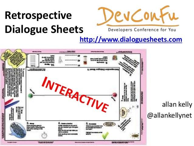 allan kelly @allankellynet Retrospective Dialogue Sheets http://www.dialoguesheets.com