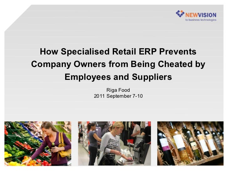 How Specialised Retail ERP PreventsCompany Owners from Being Cheated by      Employees and Suppliers                 Riga ...
