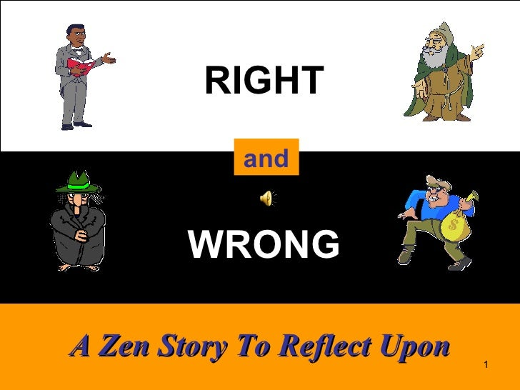 RIGHT and WRONG A Zen Story To Reflect Upon