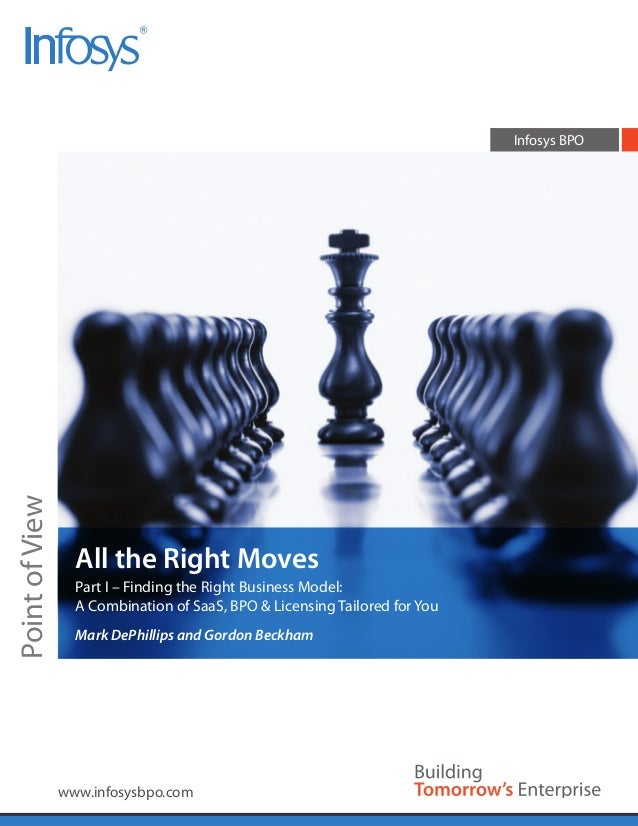 Infosys BPOPoint of View                  All the Right Moves                  Part I – Finding the Right Business Model: ...