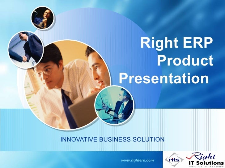 Right ERP                     Product                Presentation   INNOVATIVE BUSINESS SOLUTION                   www.rig...
