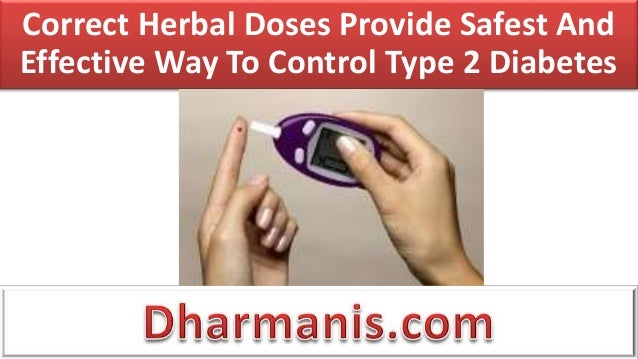 Correct Herbal Doses Provide Safest AndEffective Way To Control Type 2 Diabetes
