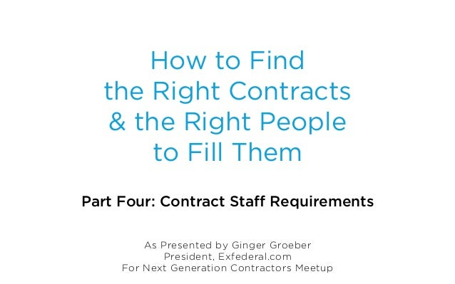How to find the Right Contracts & the Right People to Fill Them:  Part 4 - Contract Staff Requirements
