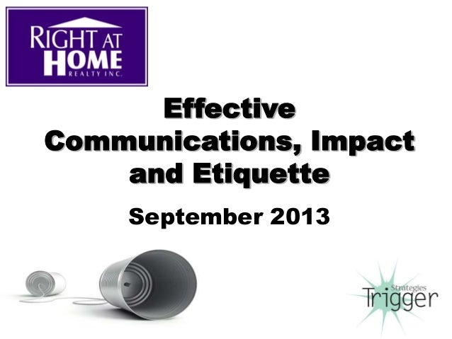 Effective Communications, Impact and Etiquette September 2013