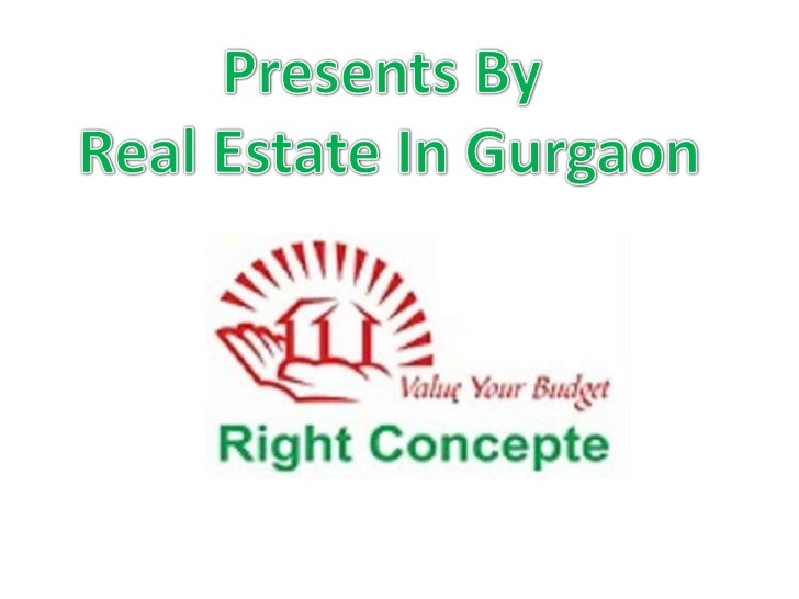 Right concepte real estate in gurgaon