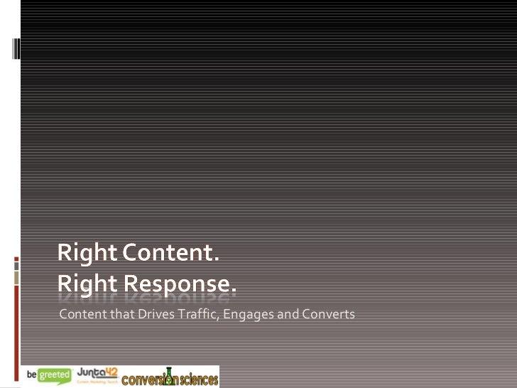 <ul><li>Content that Drives Traffic, Engages and Converts </li></ul>