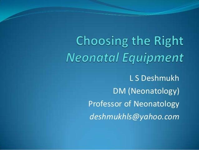 Buying Right Neonatal equipment LSD