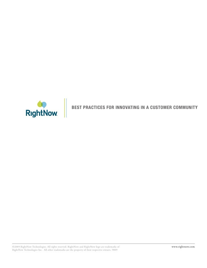 BEST PRACTICES FOR INNOVATING IN A CUSTOMER COMMUNITY     ©2009 RightNow Technologies. All rights reserved. RightNow and R...