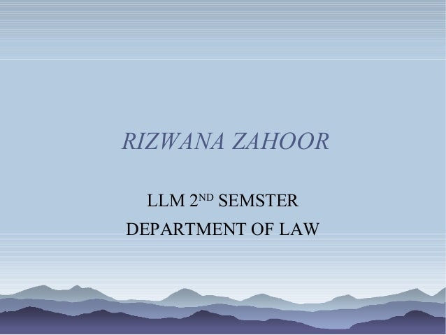 RIZWANA ZAHOORLLM 2NDSEMSTERDEPARTMENT OF LAW