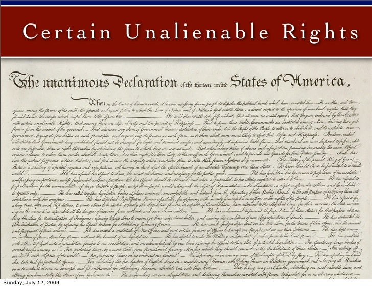 Certain Unalienable Rights     Sunday, July 12, 2009