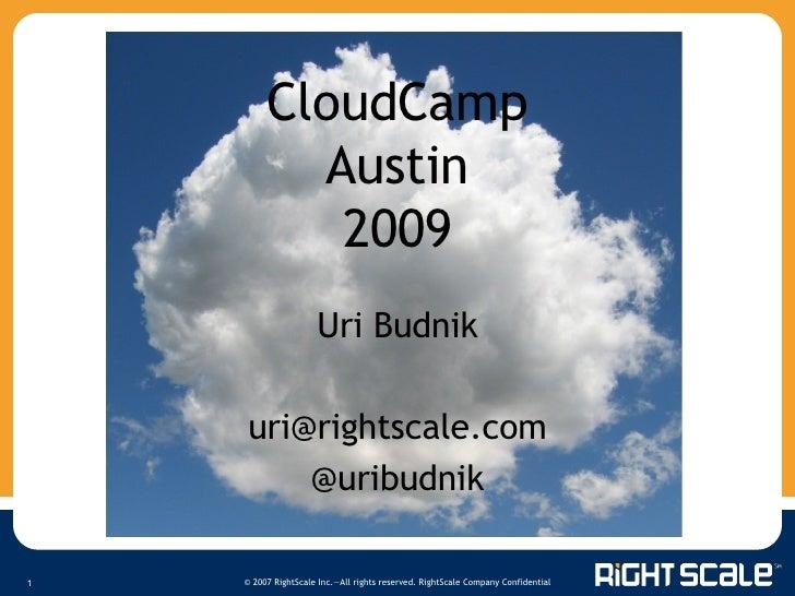 CloudCamp Austin 2009 Uri Budnik [email_address] @uribudnik