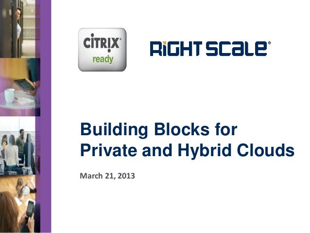 Rightscale Webinar: Designing Private & Hybrid Clouds (Hosted by Citrix)