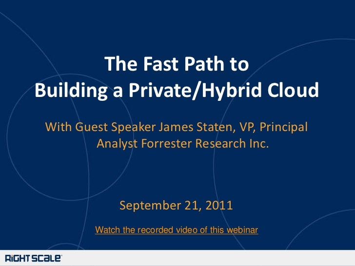 The Fast Path to Building a Private Cloud (With Guest Speaker from Forrester Research, Inc.)