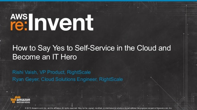 How to Say Yes to Self-Service in the Cloud and Become an IT Hero