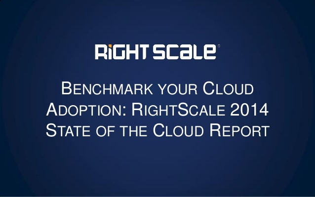 RightScale Webinar: Benchmark your Cloud Adoption: 2014 State of the Cloud Report