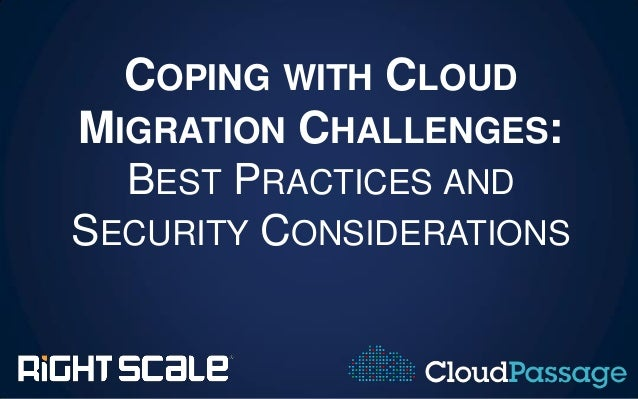 RightScale Webinar - Coping With Cloud Migration Challenges: Best Practices and Security Considerations